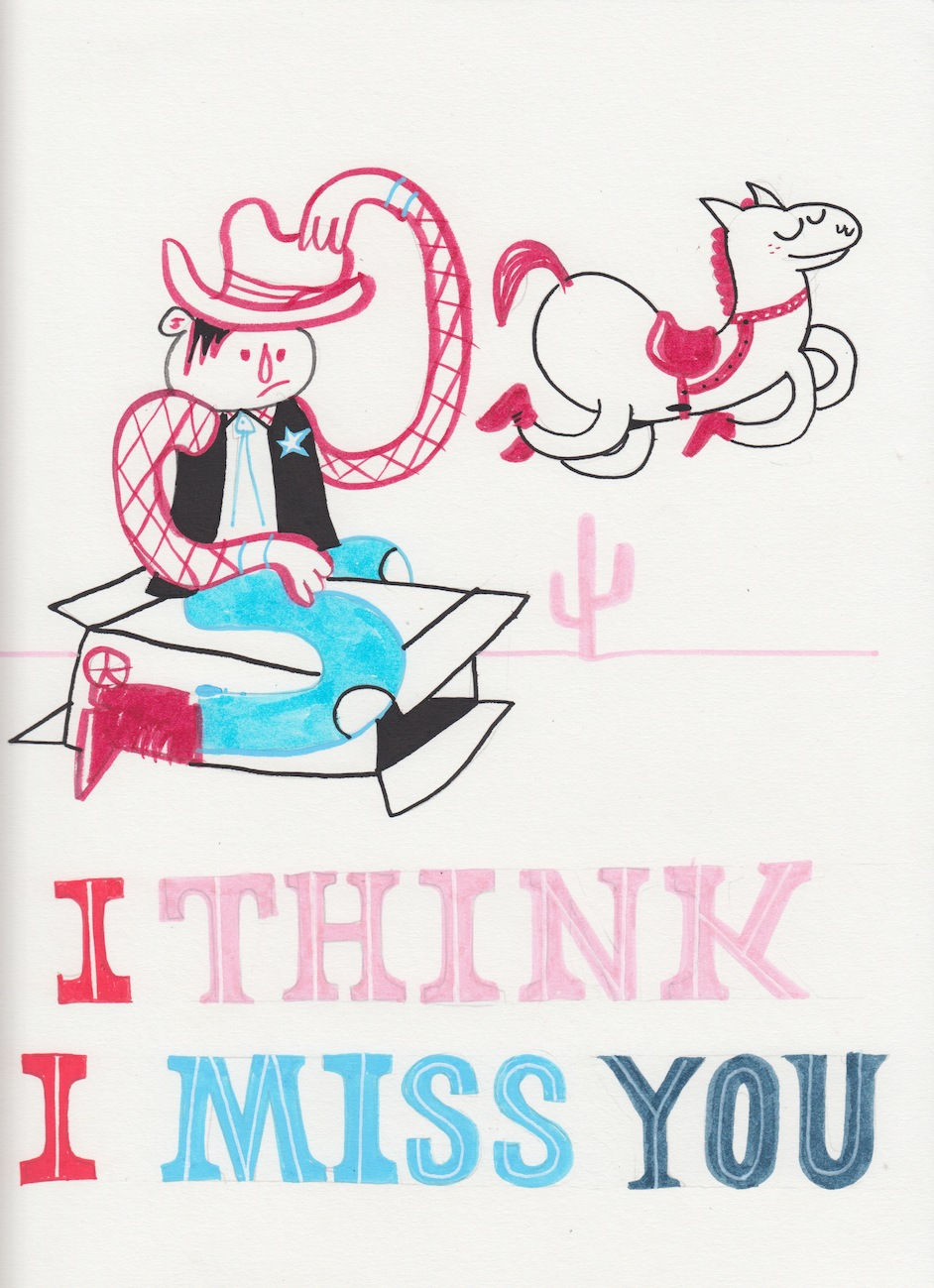 I think I miss you. Cowboy