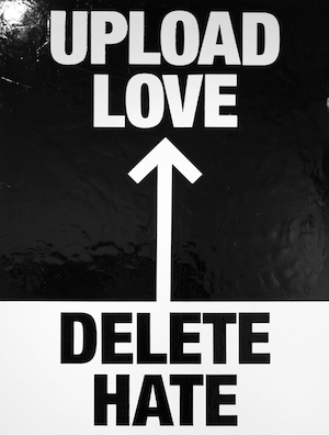 UPLOAD LOVE DELETE HATE