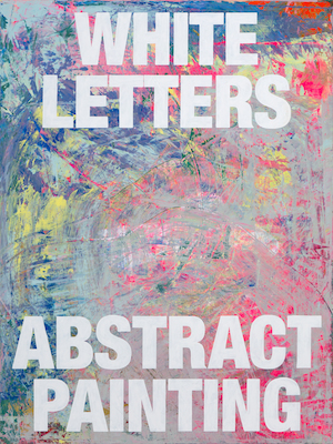 WHITE LETTERS ON ABSTRACT PAINTING